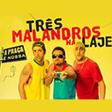 Três Malandros na Laje no Teatro Eduardo Kraichete/AMF