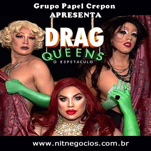Drag Queens – O Espetáculo no Teatro Papel Crepon